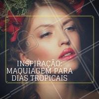 Inspire-se! #Makeup #Maquiagem #Praia #Verão #Summer #Ahazou