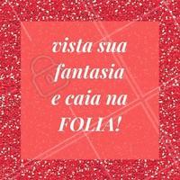 Vem, folia! #Carnaval #Ahazou #Festa #Carnaval2017