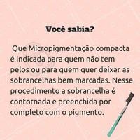 Você sabia? #ahazou #micropigmentação