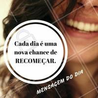 Aquela mensagem para inspirar o seu dia. #Ahazou #Conquistas #Recomeçar #Motivacional #MensagemDoDia