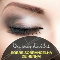 Se você ainda possui dúvidas sobre esta técnica incrível para as suas sobrancelhas, deixe aqui nos comentários! #Henna #Sobrancelha #DesignDeSobrancelha #Beleza #Ahazou