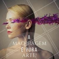 #Make #Maquiagem #Motivacional #Frase #Ahazou