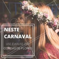 O carnaval está chegando e para você entrar no clima aproveite a moda das coroas de flores para estilizar um penteado rápido e fácil! #Carnaval #Cabelo #Acessório