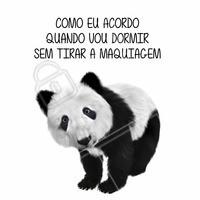 A preguiça de tirar a maquiagem é grande, mas é cada susto que a gente leva quando se olha no espelho no dia seguinte... #Make #Panda #Susto #Ahazou #Maquiagem #Meme