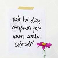 Afinal, nada melhor do que uma vida recheada de cores! #MensagemDoDia #Motivacional #Conquistas #Inspiração