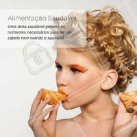 #DicasCabelo 4 - A sua alimentação influencia na saúde dos seus fios. Uma dieta mais saudável terá cabelos mais nutridos.