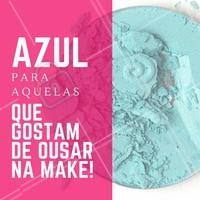 Se joga na sombra azul e AHAZE a maquiagem! #Maquiagem #Makeup #Ahazou