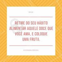 Faça substituições inteligentes!  #ahazou #vidasaudável #saúde