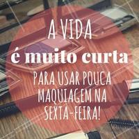 Quem concorda? #Maquiagem #Make #SextaFeira #Friday #AmoMaquiagem #Ahazou