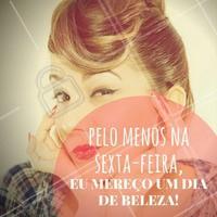 Partiu salão de beleza? #Cabelo #Hair #sextou #Friday #AmoCabelo #Ahazou #SextaFeira