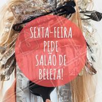 Já chamou as amigas? #Cabelo #Hair #SextaFeira #Friday #AmoCabelo #Ahazou #sextou