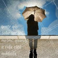 É importante não deixar que a tempestade leve seu sol embora! #Motivação #Sol #Forte