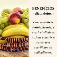 Conheça os benefícios e comece sua dieta detox já! #Dieta #Detox #Saúde #Alimentação #Fitness