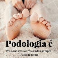 O maior investimento para você estar sempre de bem com os seus pés! #Podologia #PéSaudável #Saúde #BelezaDosPés #Ahazou