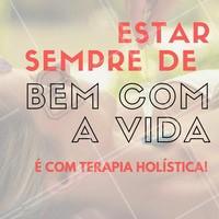 Nós amamos terapia holística! #TerapiaHolistica #Saúde #BemEstar #Ahazou