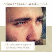 Afinal, as sobrancelhas são a moldura do rosto! #sobrancelha #masculina #designdesobrancelha