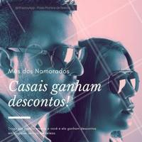 No mês de Junho, os casais ganham desconto! #DiadosNamorados #Beleza