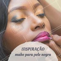 Inspire-se! #Maquiagem #Make #MakeParaNegras #Inspiração