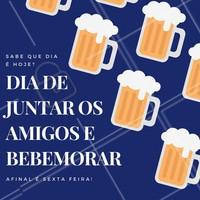 Bora aproveitar a sexta feira e reunir os amigos! #sextafeira #cerveja #diversão #sextou