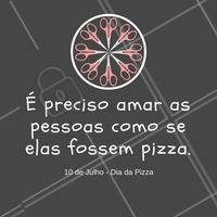 Marque aqui aquela pessoa que você ama mais do que pizza! #diadapizza #beleza  #amizade