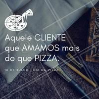 Um beijo (com gosto de pizza) a todos os clientes maravilhosos do(a) <<nome da empresa>> #diadapizza #clientes #beleza