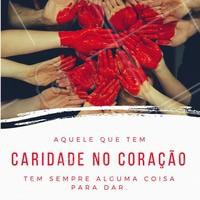 Aproveite o Dia da Caridade para doar amor, o mundo está precisando! #amor #caridade #especial