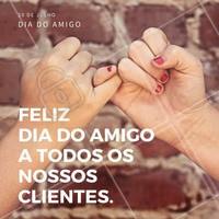 Feliz dia do amigo a todos os clientes que traz alegria ao nosso espaço! #amizade #diadoamigo #beleza #amigo