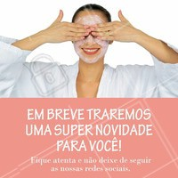 Fique atenta cliente, que vem novidade por aí!   #ahazou #novidade