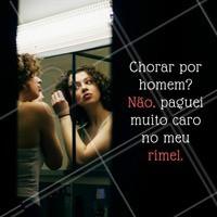 Chorar por homem? Jamais! Esse rímel custou caro! #ahazou #make #rímel #beleza #autoestima #maquiagem #ahazoudemais
