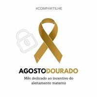 AGOSTO DOURADO: Amamentação vale ouro! ❤️ #AgostoDourado #saude #amamentacao #leitematerno #mae #amor
