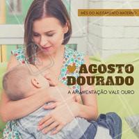 O leite da mãe é alimento, a amamentação protege o seu bebê de doenças infecciosas. Cuide do seu bebê!  Amamentação é ouro!  #ahazou #agostodourado