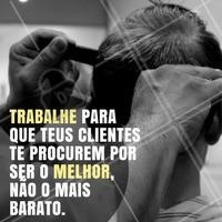 Não desvalorize o seu trabalho! #motivacional #beleza #ahazou #autoestima #instabeauty #beauty #barbearia