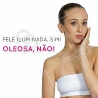 Fica a dica! A pele está oleosa? Procure já um profissional para te ajudar! #ahazou #pele #beauty #beleza #saúde