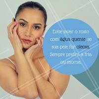 Até mesmo para que você consiga prevenir da acne e derivados! #Estetica #EsteticaFacial #AguaMorna #PeleOleosa #BemEstar #Ahazou #Cuidados #Care #OilySkin #Pele #Skin #Acne