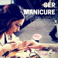 Orgulho da profissão #Manicure! #Unha #Esmalte #Motivacional #FraseMotivacional