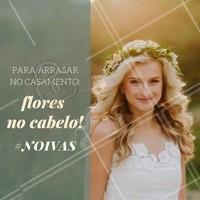 Aposte nas flores para um look mais leve e descontraído! #Noivas #Casamento #Ahazou #Beleza #Cabelo #Hair