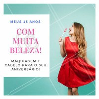 Agende o seu horário para se produzir com a gente! #15anos #Festa #Beleza #Cabelo #Maquiagem