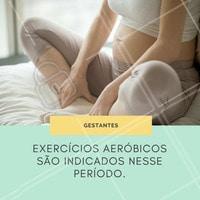 Os tipos de exercícios podem variar, pois depende do mÊs de gestação, e das recomendações médicas.  #ahazou #gestantes