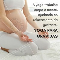 Assim como o pilates, a yoga trabalha o abdômen e só é recomendo para aquelas que praticavam antes da gravidez.  #ahazou #gestantes #yoga #bemestar #gravida #pilates #saude