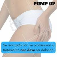 Se sentiu dor durante o tratamento, algo está errado! Procure um profissional, agende o seu horário conosco!    #pumpup #ahazou #bumbumnanuca #estética