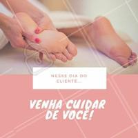 Se cuidar é sempre importante, mas no dia do cliente é muito mais gostoso, né? ;) Deixa que a gente cuida dos seus pés nesse dia especial! #diadocliente #ahazou #podologia