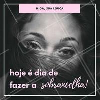 Sobrancelha mal feita não dá né?! #sobrancelha #designdesobrancelha #inspiração #migasualouca