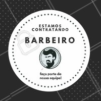 Estamos buscando barbeiro para fazer parte da nossa equipe. Não perca essa oportunidade! #barbearia #estamoscontratando #ahazou