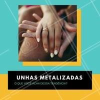 Já pensou em apostar no metalizado? Essa tendência está com tudo e faz qualquer manicure ficar ainda mais descolada! #esmalte #amo #metalizado #unha #ahazou #tendência