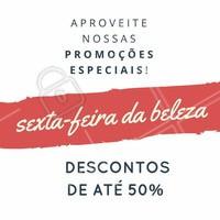 Venha ficar linda e aproveite nossos descontos super especiais dessa Sexta-Feira! <3 #desconto #promocao #ahazou