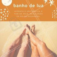 Agende seu horário e descubra as maravilhas do banho de lua! #amo #ahazou #maravilha #estéticacorporal #banhodelua #pelos #pelosdourados