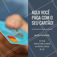 Aqui no (inserir nome do salão/clinica) você tem a opção de pagar com o seu cartão de crédito! Aproveite para ficar linda sem se preocupar com a forma de pagamento 💳 #pagamento #beleza #ahazou