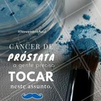 Os homens também precisam cuidar da saúde, por isso novembro é dedicado ao combate ao câncer de próstata. #NovembroAzul #Ahazou #Beleza #cancer #cancerprostata #Saude #Autoestima