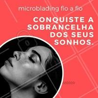 Com a técnica Microblading Fio a Fio, você pode ter a sobrancelha que sempre sonhou! 💖 #microblading #fioafio #sobrancelhaslindas #ahazou #sobrancelhatop