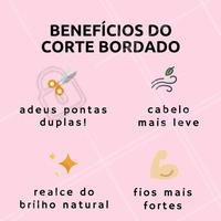 Olha só os benefícios do corte bordado! 💇 Parece mágica, mas não é! Quer ter todos esses benefícios apenas com um corte? Agende seu horário! #cortebordado #corte #ahazou #cabelo